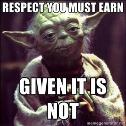 earn respect Yoda